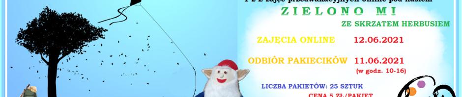 plakat przedstawia propozycję na zajęcia w ramach plastyki z wyobraźnią pod hasłem ZIELONI MI ze skrzatem herbusiem. LATAWCE DMUCHAWCE WIATR